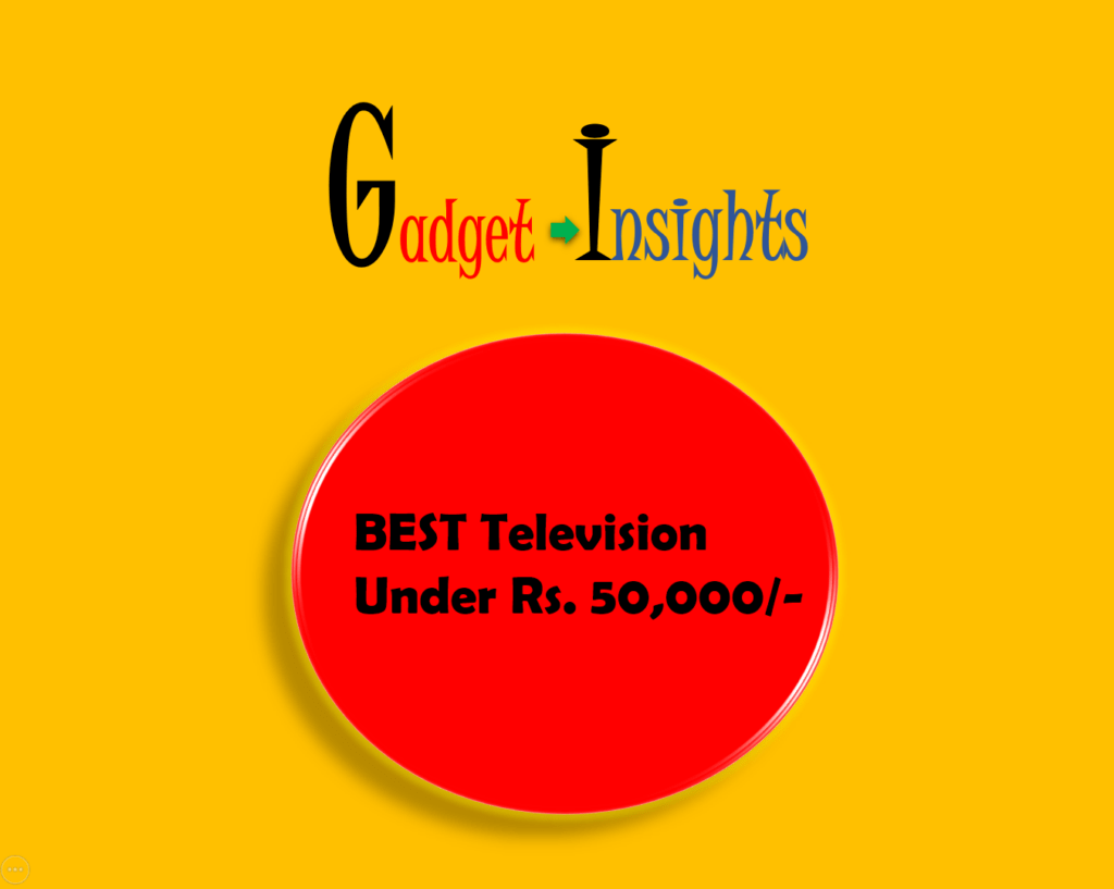 Best Television you can buy in this Diwali sale season under Rs.50,000- The Wall Post - Gadget Insights