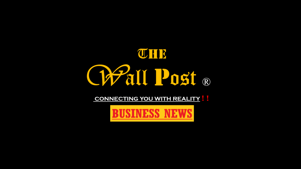 Business News: The Wall Post - Get Latest Business News Live, Business News today Business News India, Stock Market News, Stock Market today.