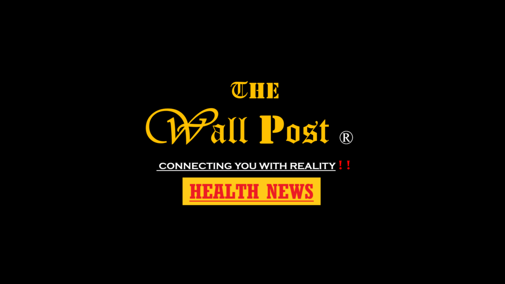 Health News: The Wall Post provides Latest Health News, Latest Medical News, Mental Health, Diet, Nutrition, Health tips, Fitness exercises
