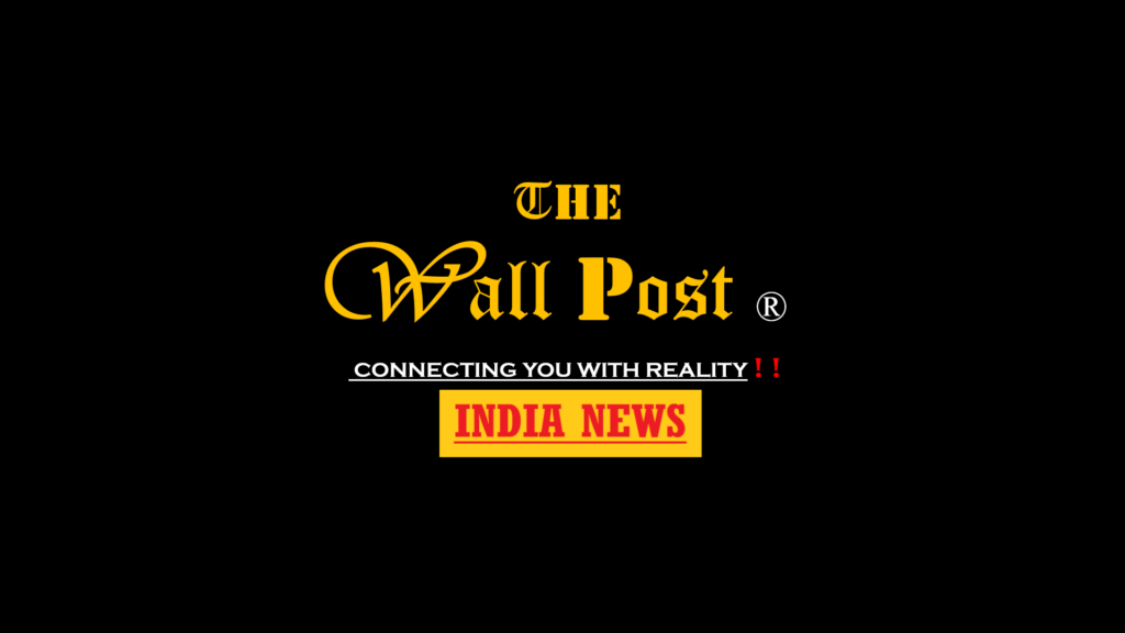 India News: The Wall Post provides Latest India News today, Breaking National News, Local News, News in Hindi and English. Read Latest News.