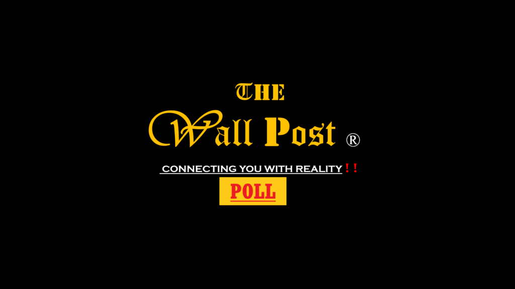 Poll/Vote: THE WALL POST provides Poll, Public Opinion, Trending Poll, Latest Polls on Current Topics, Latest News poll, Bollywood, share poll.